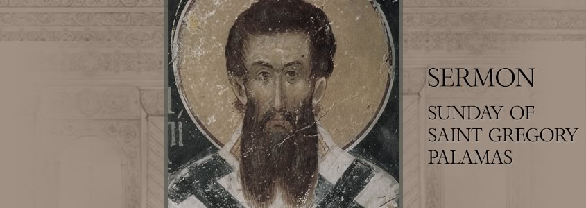 Sermon |Sunday of Saint Gregory Palamas
