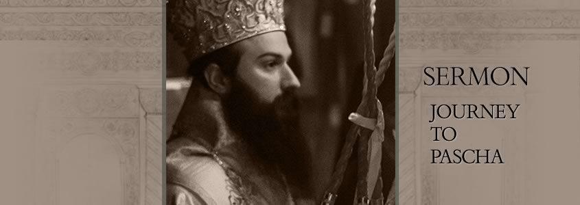 Journey To Pascha, A Sermon by Metropolitan Demetrius, 2016.
