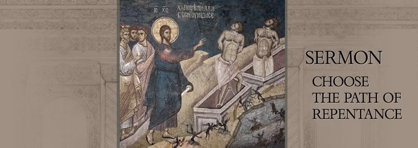 Choose the path of repentance, sermon by Metropolitan Demetrius
