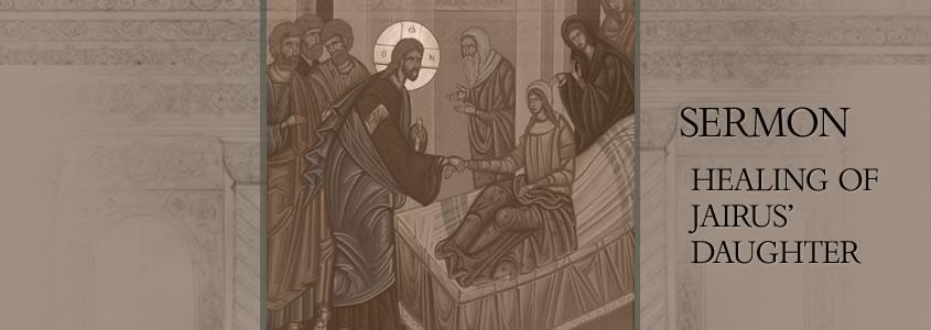Healing of Jairus'daughter, sermon by Metropolitan Demetrius