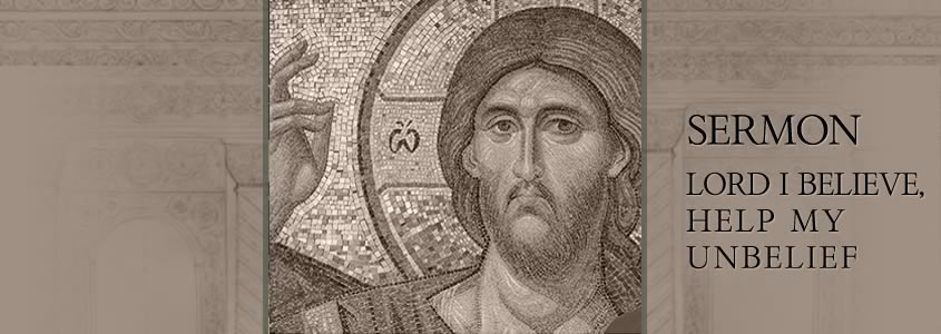 Lord I believe, help my unbelief, Sermon by Metropolitan Demetrius banner